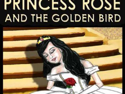 Princess rose and the golden bird